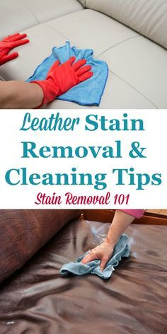 Here is a round up of leather stain removal and cleaning tips and hints, to care for your leather furniture, clothing and more {on Stain Removal 101} #LeatherStainRemoval #LeatherCleaning #LeatherCare