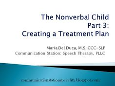 Communication Station: Speech Therapy PLLC: Tip Tuesday! The Nonverbal Child Part 3: Creating a Treatment Plan
