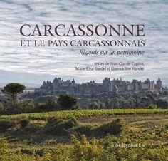 Carcassonne et le pays Carcassonnais, regards sur un patrimoine #catharisme #Gwendoline Hancke #Jean-Claude Capéra #Marie-Élise Gardel #Montagne noire #cité #bastide #histoire http://www.loubatieres.fr/?p=222