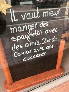 Il vaut #mieux #manger des #spaghettis avec des #amis que du #caviar avec des connards !!! #blague #drôle #drole #humour #mdr #lol #vdm #rire #rigolo #rigolade #rigole #rigoler #blagues #humours #drole Words Quotes, Me Quotes, Funny Quotes, Quote Citation, Take Care Of Your Body, Thinking Quotes, Positive Psychology, French Quotes, Word Of Mouth