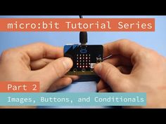 micro:bit Tutorial Series Part 2: Images, Buttons, and Conditionals - ( first part explains LEDs well )YouTube