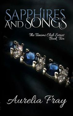"#NewRelease #Free #KU ""Sapphires and Songs"" (The Tienimi Series Book 2)  For those who fall at first sight. Smarturl.it/SapphiresandSongs #TheTienimiClubSeries"