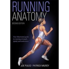 """Read """"Running Anatomy"""" by Joseph A. Puleo available from Rakuten Kobo. See how to improve your running strength, speed, and endurance with Running Anatomy, Second Edition. This new edition of. Strength Exercises For Runners, Strength Workout, Strength Training, Running Guide, Continuing Education, Injury Prevention, Track And Field, Books To Buy, Book Photography"""