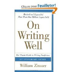 """""""On Writing Well"""" de William Zinsser est un ouvrage culte dans les universités et écoles de journalisme américaines. Publié en 1976, le best seller s'est vendu à + d'1Million d'exemplaires, et est republié pour la 7ème fois en 2006, dans sa version réactualisée."""