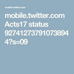 mobile.twitter.com Acts17 status 927412737910738944?s=09