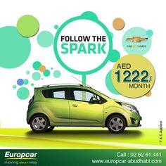 FOLLOW THE SPARK  Chevrolet Spark ... The Beginning of a New Era  Call Now : 02 62 61 441 Visit : www.europcar-abudhabi.com