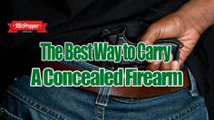 The Best Way to Carry a Concealed Firearm