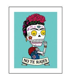 No Te Rajes Riveter Calavera Archival Art Print 8 x 10 Frida Kahlo Tattoos, Mexico Day Of The Dead, Friday The 13th Tattoo, Sugar Skull Tattoos, Sugar Skulls, Shrink Art, Art Hub, Ink Pen Drawings, Mexican Art