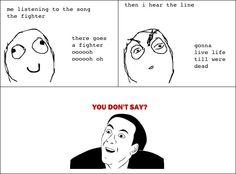 I love this song, but really? I'm only gonna live life 'til I'm half dead.