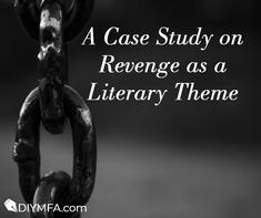 DIY MFA columnist Sara Letourneau dives into one of literature's masterplots, revenge, and examines how it can also be used as a literary theme.