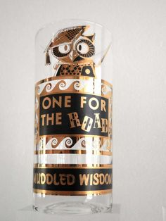 "My, my, how times have changed. | Set of Eight Cleverly-Phrased ""Muddled Wisdom"" Glass Tumblers, circa 1950s"