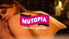 È tutta colpa della fisica - Mutopia