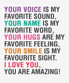 Your voice is my favorite sound.