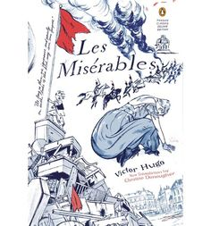 The first new Penguin Classics translation in forty years of Victor Hugo's masterpiece--published in a stunning Graphic Deluxe edition The subject of the world's longest-running musical and the recent Academy Award-nominated and BAFTA-winning film starring Hugh Jackman and Anne Hathaway,