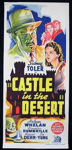 Charlie Chan - CASTLE IN THE DESERT (1940)- Charlie Chan investigates apparent poisonings at a mystery mansion in the Mojave Desert.