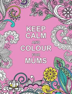 Keep Calm and Colour for Mums (Paperback): 9781909865136