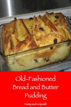 Old-Fashioned Bread and Butter Pudding - Family meal recipesYou can find Bread pudding recipe and more on our website.Old-Fashioned Bread and Butter Pudding - Family meal recipes Old Fashion Bread Pudding Recipe, Bread And Butter Pudding, Bread Pudding With Raisins, Simple Bread Pudding Recipe, Bread Recipes, Baking Recipes, Cake Recipes, Dessert Recipes, Old Fashioned Bread Pudding