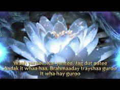 Waah yantee Kar yantee, Jag dut patee, Aadak it whaa-haa, Brahmaaday trayshaa guroo ,It wha-hay guroo Los mantras son sonidos puros que generan fuertes vibra...