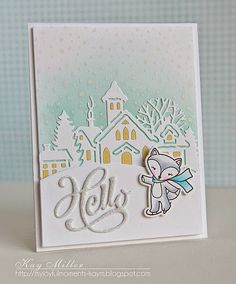 My Joyful Moments— Supplies: Snowy background-My Favorite Things Village Die- Cottage Cutz Snowy Hill- My Favorite Things Fox- WPlus9 Hello die- Serendipity Stamps