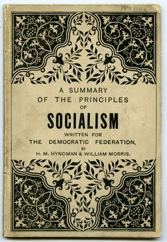 A summary of the principles of Socialism by H. M. Hyndman William Morris