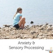 Anxiety & it's relationship to Sensory Processing Disorder. . . our daughter's story.