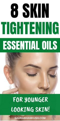 Want tight skin? 8 Essential Oils to Tighten Skin. These Essential Oils to tighten Face Skin are the best, and I use the Essential oils to Tighten loose skin too. #essentialoilstotightenskin #essentialoils #skintightening #tightenskin #skincare