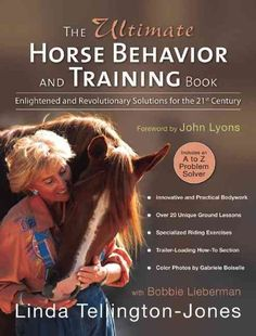 The Ultimate Horse Behavior and Training Book : Enlightened and Revolutionary Solutions for the Century by Linda Tellington-Jones Paperback) for sale online John Lyon, Horse Behavior, Horse Books, Horse Movies, Horse Training, Horse Care, Horseback Riding, Revolutionaries, Equestrian