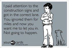 And I AM a curtious driver until you do this crap!