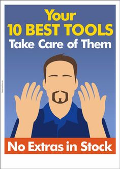 "Industrial Safety Poster with an illustration of a worker showing his ten fingers along with some safety tips ""Your 10 Best Tools - Take care of them - No extras in stock."
