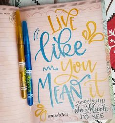 "668 Likes, 4 Comments - Prisletters (@prisletters) on Instagram: ""Live like you mean it!  Happy Fri-yay everyone. Markers @crayola For #createinspirepositivity…"""
