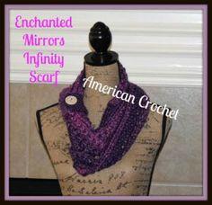 Enchanted Mirrors Infinity Scarf ~ American Crochet