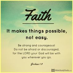 Faith Makes Things Possible, Not Easy - Inspirations.......GOD knows that we need to work for our rewards because it makes us stronger, and we appreciate something more if we had to work for it
