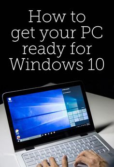 Here's what you should do before upgrading to Windows 10