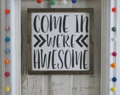 Wood Sign Come in we are awesome Modern inspired by CASignDesign
