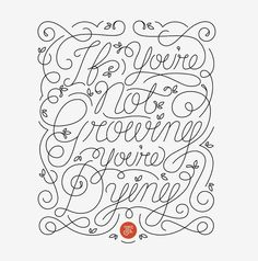 If you're not growing, you're dying. by Joel Felix - Skillshare — Designspiration
