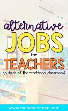 """Alternative jobs for teachers, that are outside of the classroom. Have you ever asked yourself, """"What can I do with a teaching degrees besides teach?"""" Teaching jobs outside of the traditional classroom, for special education teachers. Alternative Jobs For Teachers, List Of Jobs, Job List, Classroom Jobs, Classroom Setting, Online Classroom, Future Classroom, Classroom Management, Importance Of Time Management"""