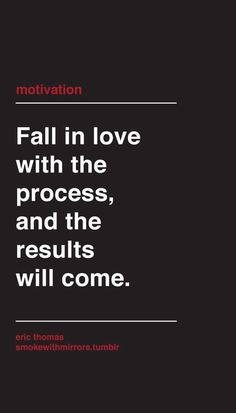 Fall in love with the process. And if you have a hard time falling in love with it.... FAKE IT UNTIL YOU MAKE IT. You will eventually love it - I promise!