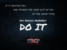 This explains a lot about how you ended up in a car shooting down the track at 120 miles an hour directly at another one.  https://www.facebook.com/xracingextreme?fref=ts #mondaymotivation #motivational #poster #xracing