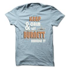 Keep Calm And Let BURNETT Handle it TA001 - #shirt for teens #nike hoodie. BUY IT => https://www.sunfrog.com/Names/Keep-Calm-And-Let-BURNETT-Handle-it-TA001-LightBlue-14119298-Guys.html?68278