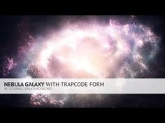 Nebula Galaxy With Trapcode Form Tutorial - YouTube