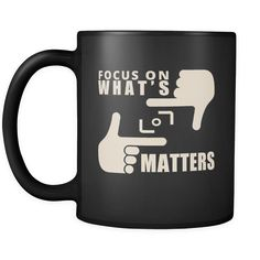 Focus On What's Matters - coffee mug Save 20% with Father's Day discount code