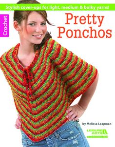 Pretty Ponchos - Leaflet features four trendy Melissa Leapman crocheted ponchos. Pictured: Stripes Poncho made with worsted weight yarn. Available at MaggiesCrochet.com