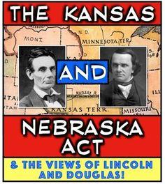Kansas and Nebraska Act & the beginnings of Lincoln Douglas Debates! Engaging!