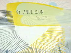 KY ANDERSON Hover  An exhibition of new paintings and works on paper by New York artist Ky Anderson. On view at Kathryn Markel Fine Arts from May 28th - June 4th, 2015.