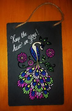 Hand decorated slate board with an inspirational quoteKeep the Hue in You with a peacock