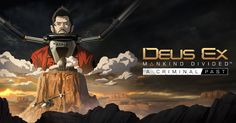The second story DLC for Deus Ex: Mankind Divided, A Criminal Past, will be released February 23 on PlayStation Xbox One, and PC, Square Enix annou. Playstation, Deus Ex Mankind Divided, Gamers, Second Story, News Stories, Videos, Prison, Two By Two, Past