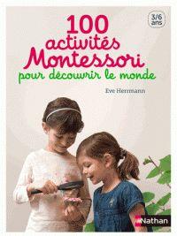 Eve Herrmann - 100 activités Montessori pour découvrir le monde. - Feuilleter l'extrait