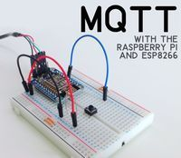 How to Use MQTT With the Raspberry Pi and ESP8266 tutorial
