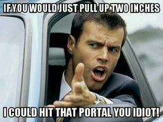 #ingress meme #ingressproblems - If you would just pull up two inches I could hit that portal you idiot!