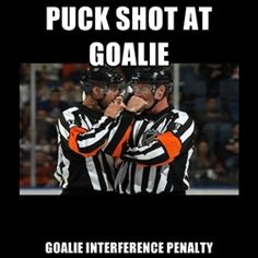 Puck shot at goalie....goalie interference penalty